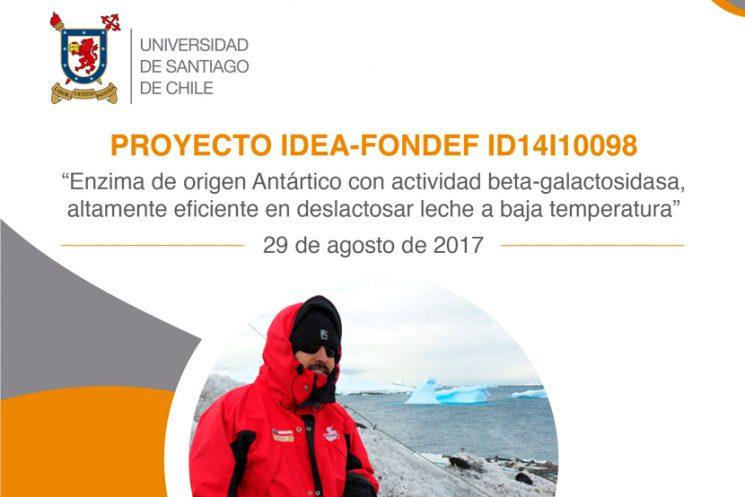 """Ceremonia de cierre del proyecto IDeA-FONDEF ID14I10098 """"Enzima de origen Antártico con actividad beta-galactosidasa, altamente eficiente en deslactosar leche a baja temperatura"""""""