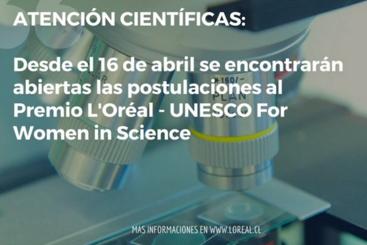 Se abren las postulaciones al Premio L´Oréal Chile – UNESCO For Women in Science 2018