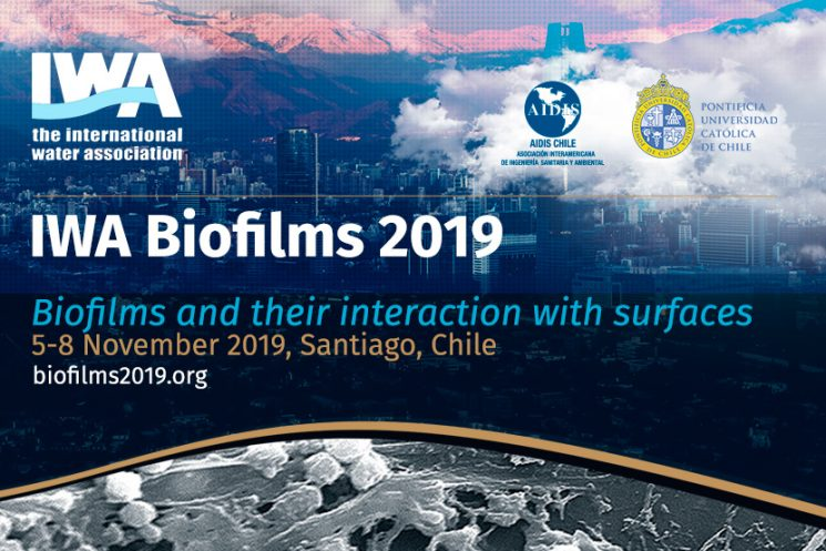 Welcome! IWA Biofilms 2019 Conference: Biofilms and their interaction with surfaces
